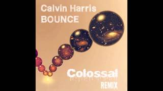 Calvin Harris - Bounce (Colossal Remix) [FREE DOWNLOAD]