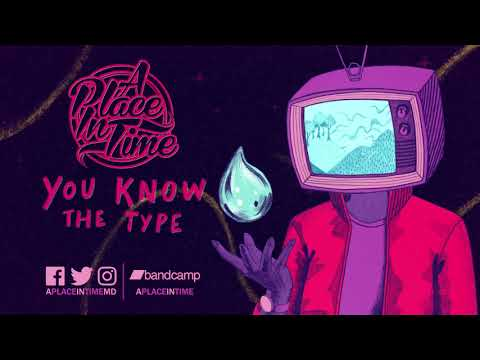 A Place In Time - You Know the Type [Feat. Andy Cizek] - Debut Self-Titled Out Now! letöltés