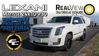 RealView - 2016 Cadillac Escalade w/ 24x10 Lexani Matisse & 305/35 Toyo Proxes
