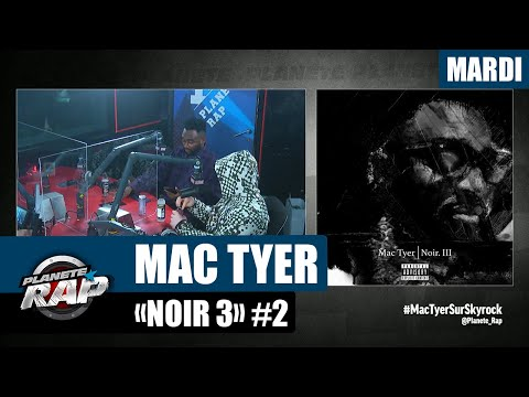 Youtube: Planète Rap – Mac Tyer«Noir 3» avec Kalash Criminel, Matra et Fred Musa! #Mardi