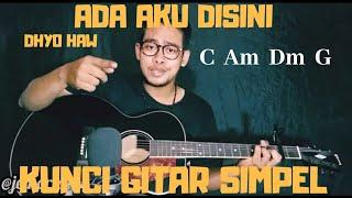 Kunci gitar simpel Ada aku disini Dhyo Haw by Thoriq Bakhri tutorial gitar untuk pemula