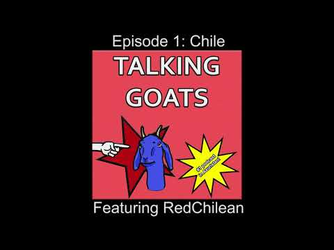 [Talking Goats] Episode #1: Chile - Allende, Pinochet, Police Brutality