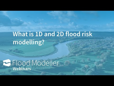 What is 1D and 2D flood modelling