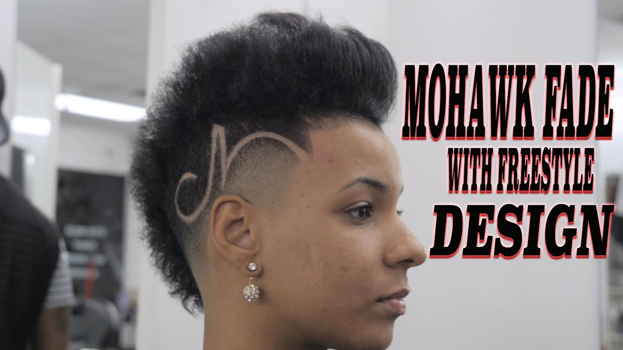 How To Fade Mohawk With A Freestyle Design Youtube