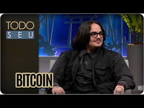 O Que é Bitcoin? - Todo Seu (01/02/18)