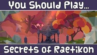 You Should Play... Secrets of Raetikon