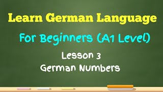 Learn German Language for Beginners (A1 Level) | Lesson 3 - German Numbers