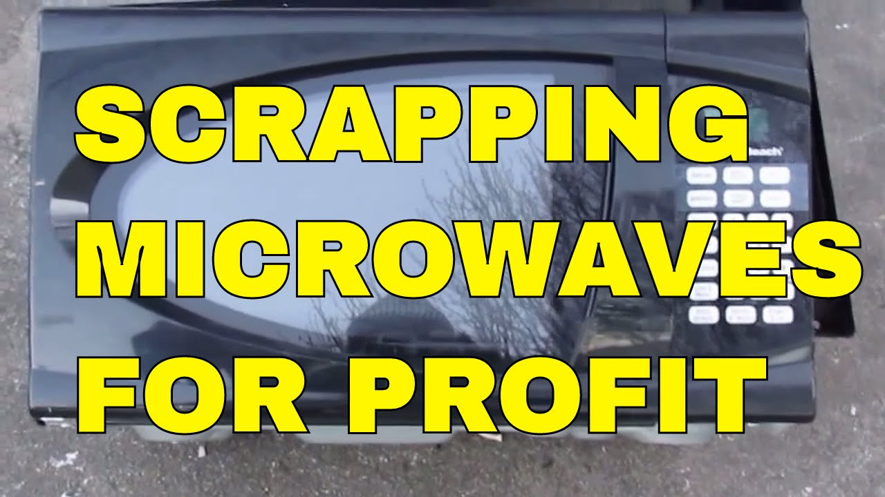 How To Scrap A Microwave Oven For Clean Scrap Metal Profit Cash ...