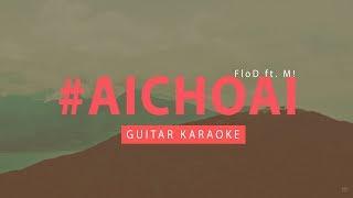 [Guitar] Ai Chờ Ai (FloD ft. M! ) || Beat || Karaoke || Acoustic Instrumental || #aichoai ||