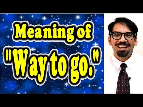 """Meaning Of """"Way To Go."""" [ ForB English Lesson ]"""
