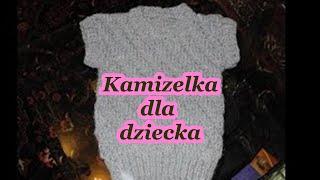 Sweterek Na Drutach. KAMIZELKA DLA DZIECKA . WEŁNIANY - CIEPŁY NA ZIMĘ - Nr.19 -szycie 9.i 12