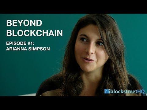Beyond Blockchain Episode #1: Arianna Simpson