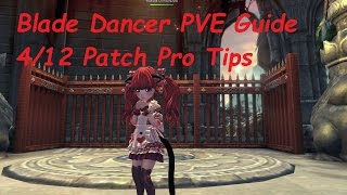 Blade and Soul 4/12 patch Pro Blade Dancer PVE guide EU/NA