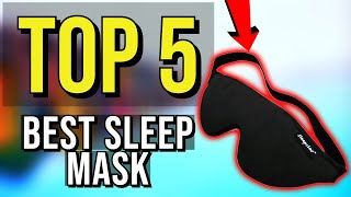 ✅ TOP 5: Best Sleep Mask 2020
