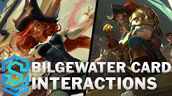 Bilgewater Card Special Interactions - Gangplank, Miss Fortune, Fizz, Twisted Fate, Nautilus etc