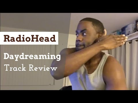 "Radiohead ""Daydreaming"" Track Reaction/Review Mp3"