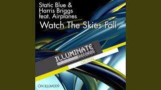Watch The Skies Fall (Original Mix) (feat. Airplan)