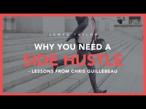 Why You Need A Side Hustle - Lessons from Chris Guillebeau