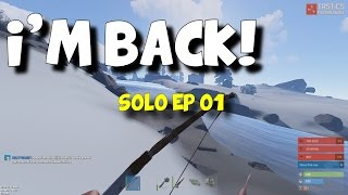 I M BACK RUST Solo Survival Episode 1