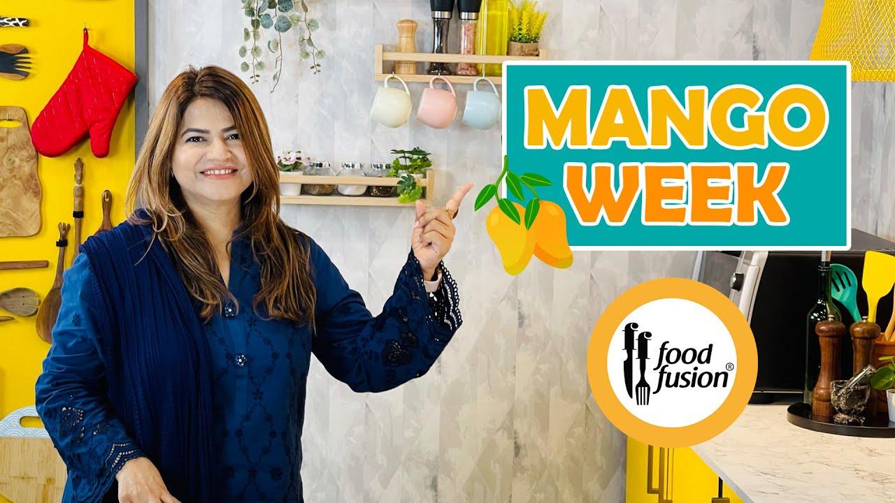 Celebrating Mango Week at Food Fusion