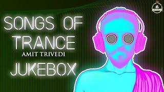 Songs of Trance | Full Album Jukebox | Amit Trivedi