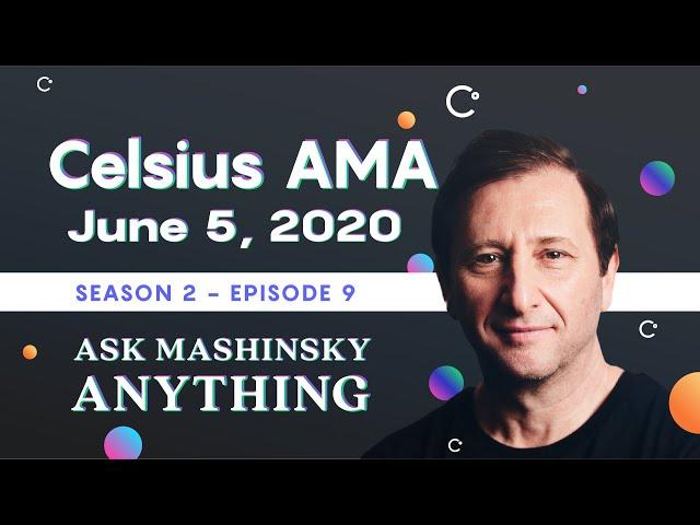Celsius Network AMA - June 5, 2020