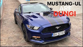 #140 Car vLog - MUSTANG-UL ARE DUNGI & I-AM TĂIAT TOBA LUI COLO