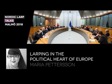 Larping in the Political Heart of Europe - Maria Pettersson