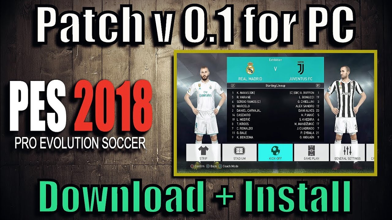 PES 2018 Patch for PC (Correct Kits + Logos + Names) - Del Choc Web