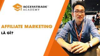 Hướng dẫn kiếm tiền Online với Affiliate    P1 - Affiliate Marketing là gì?