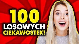 100 LOSOWYCH CIEKAWOSTEK!