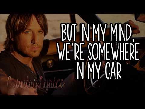 Somewhere in My Car - Keith Urban - Lyrics