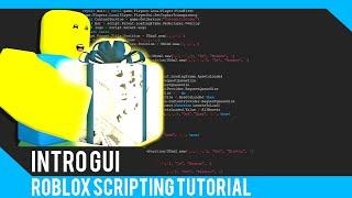Roblox: Intro Gui Tutorial - Roblox Scripting Tutorial