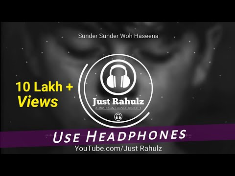 sundar-sundar-woh-haseena-(8d-audio)-  -sad-song-  -hq-  -just-rahulz