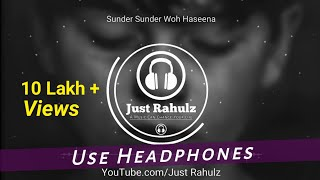 Sundar Sundar Woh haseena (8D AUDIO) || Sad Song || HQ || Just Rahulz