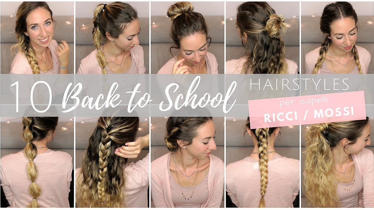 10 Back To School Hairstyles Per Capelli Ricci Mossi Silvia Viscardi Youtube