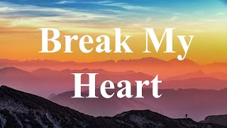 Dua Lipa - Break My Heart (Lyric)