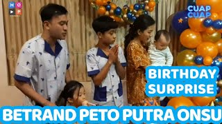 CUAP CUAP UPDATE- SURPRISE BIRTHDAY BETRAND PETO PUTRA ONSU YANG KE 15