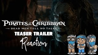 Pirates of the Caribbean: Dead Men Tell No Tales (Teaser Trailer) Reaction