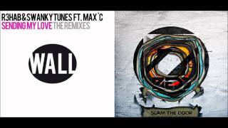 R3hab - Sending My Love (Hard Rock Sofa Remix) vs. Zedd - Slam The Door
