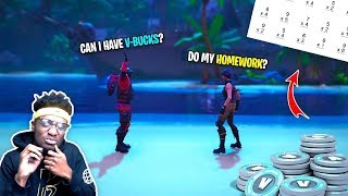 I Did a 7 year Old Kid\'s Homework for FREE Vbucks! My NEW Best Friend