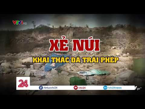Xẻ núi khai thác đá trái phép ở Bình Thuận   VTV24