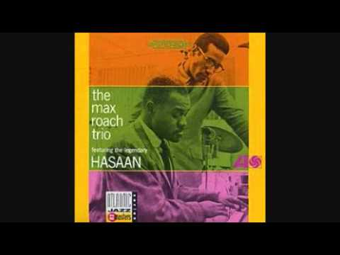 The Max Roach Trio Featuring the Legendary Hasaan - Pay Not Play Not