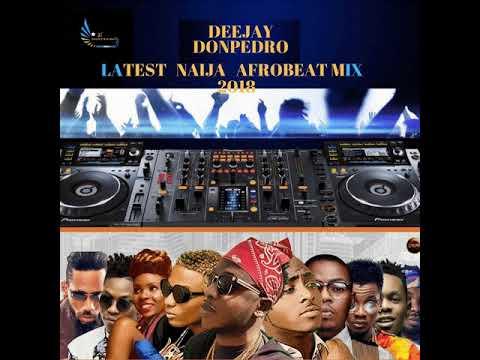 2018LATEST NAIJA & GHANA AFROBEAT MIX | DJ DONPEDRO FT | TEKNO | Kuami-Eugene |Sarkodie |Wizkid,