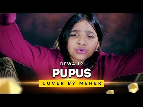 Dewa 19 - Pupus (Cover by Meher )