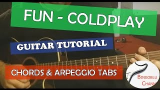 Fun - Coldplay feat. Tove Lo - Guitar Tutorial Arpeggio Tabs and Chords