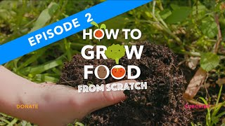 EP2. HOW TO GROW FOOD FROM SCRATCH: Home Composting