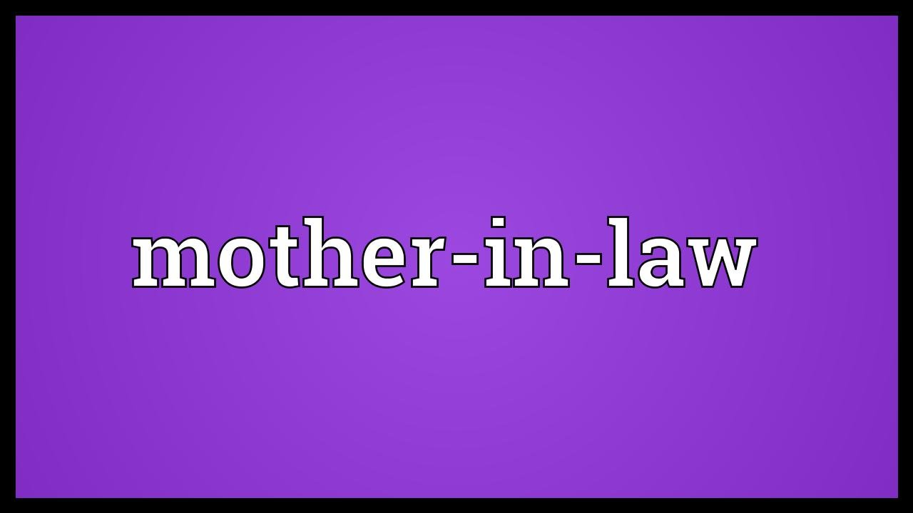 Mother in law Meaning