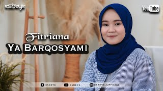 FITRIANA - YA BARQOSYAMI (Official Music Video)