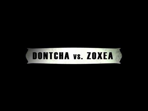 dontcha vs zoxea